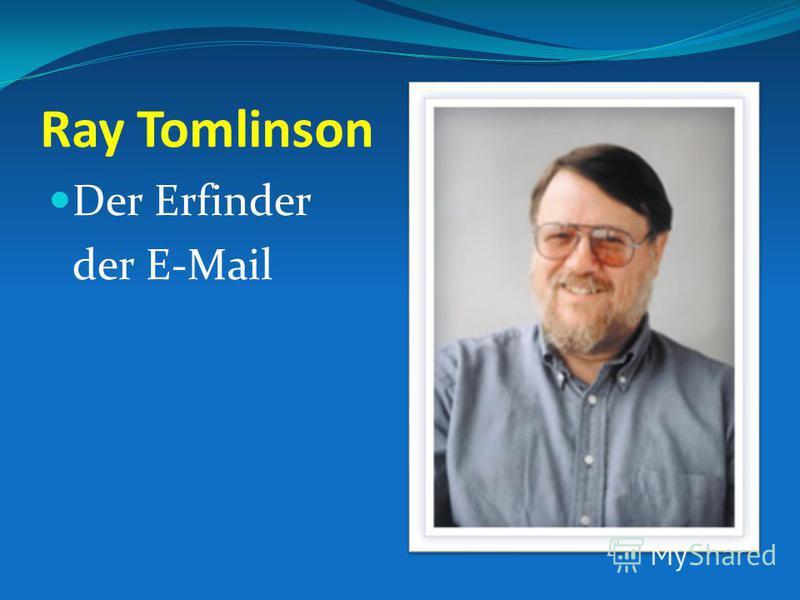 Ray Tomlinson Der Erfinder der E-Mail