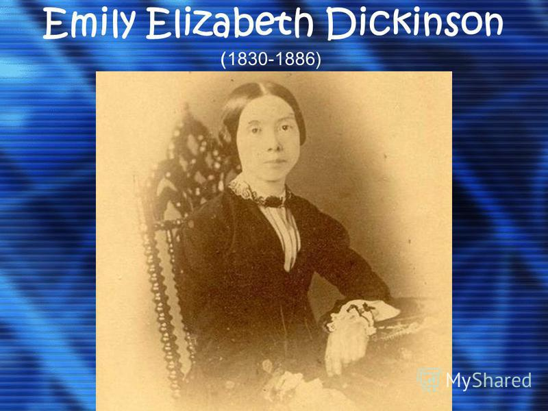 a biography of one of americas most famous poets was born emily elizabeth dickinson