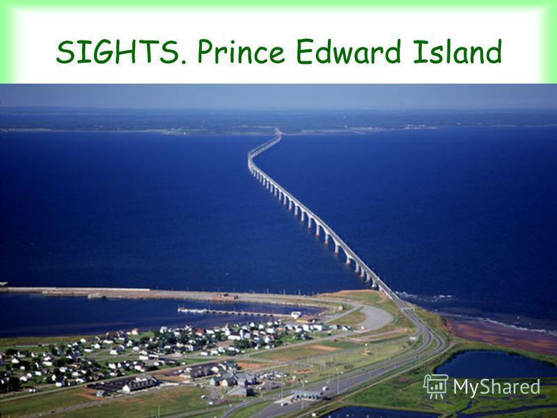 SIGHTS. Prince Edward Island