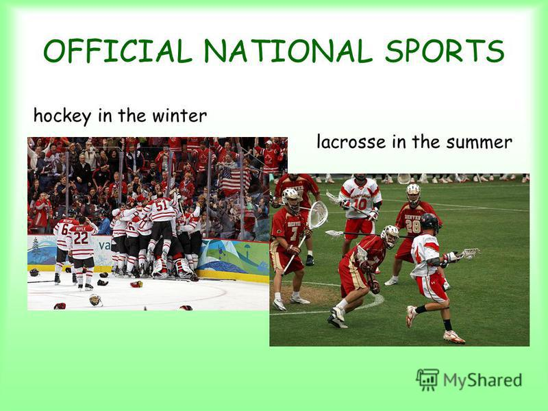 OFFICIAL NATIONAL SPORTS hockey in the winter lacrosse in the summer