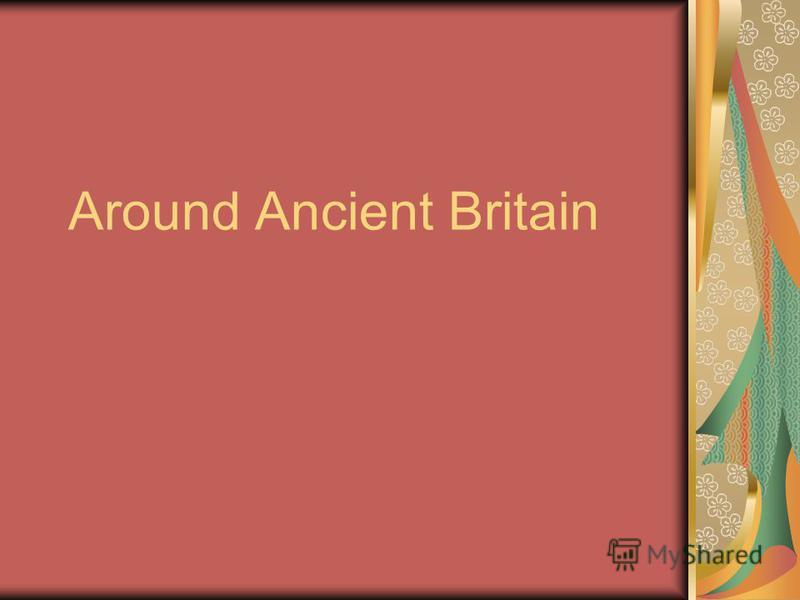 Around Ancient Britain