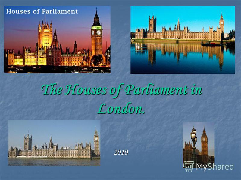 The Houses of Parliament in London. 2010