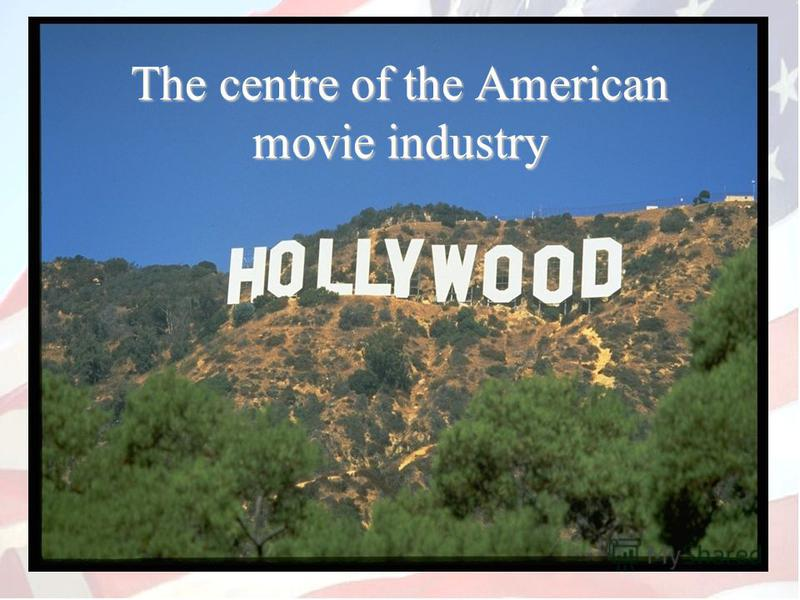 The centre of the American movie industry