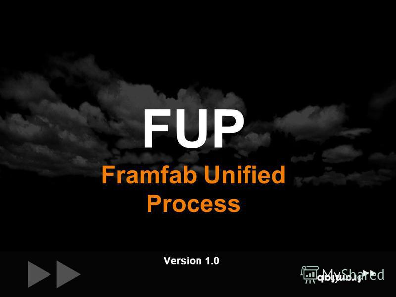 Version 1.0 FUP Framfab Unified Process
