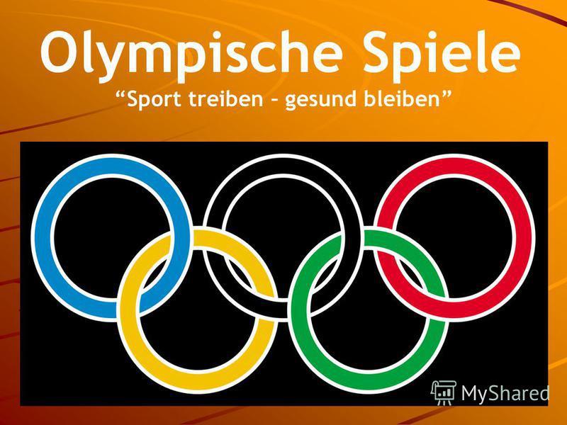 Olympische Spiele Sport treiben – gesund bleiben