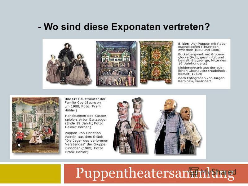 Puppentheatersammlung - Wo sind diese Exponaten vertreten?