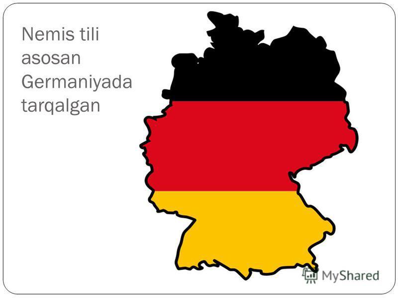 Nemis tili asosan Germaniyada tarqalgan