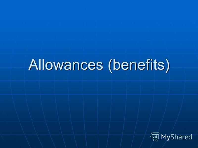 Allowances (benefits)