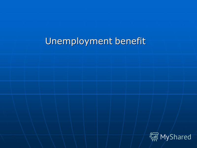 Unemployment benefit Unemployment benefit