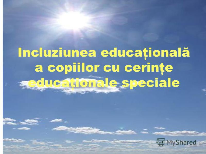 Incluziunea educaţională a copiilor cu cerinţe educaţionale speciale