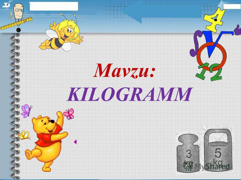 Mavzu: KILOGRAMM