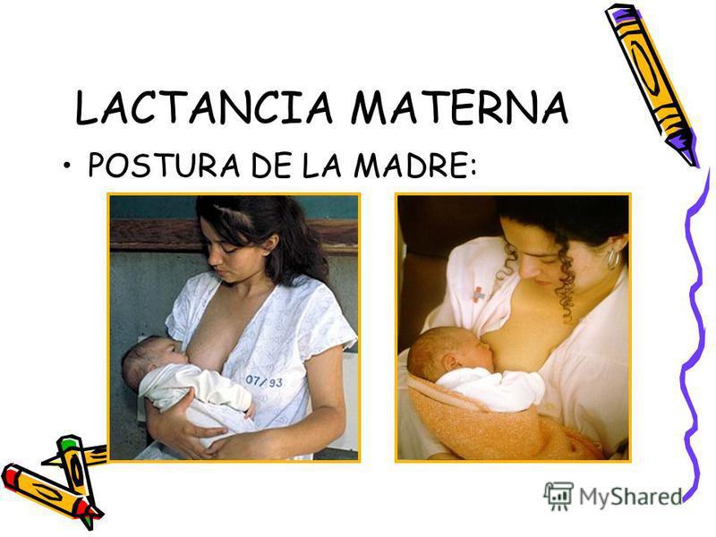 LACTANCIA MATERNA POSTURA DE LA MADRE: