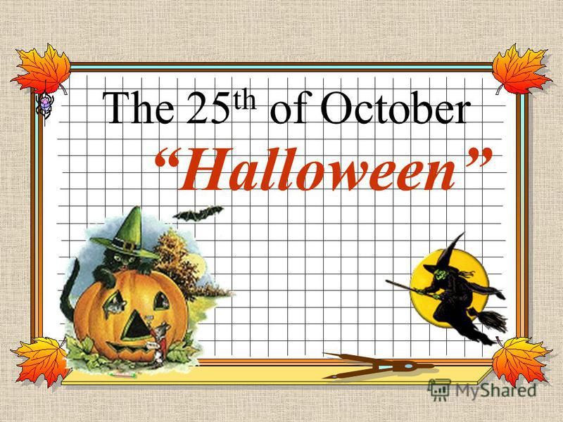 The 25 th of October Halloween