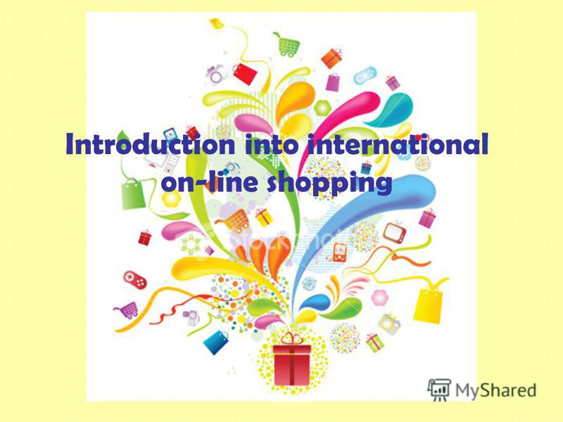 Introduction into international on-line shopping