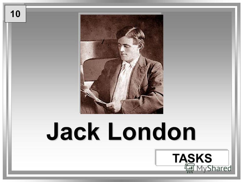 Jack London TASKS 10
