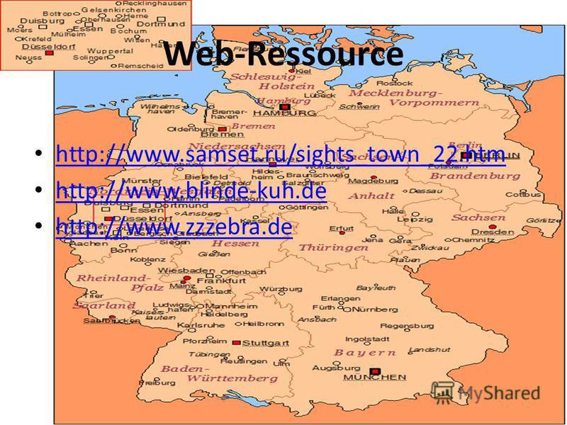 Web-Ressource http://www.samset.ru/sights_town_22. htm http://www.samset.ru/sights_town_22. htm http://www.blinde-kuh.de http://www.zzzebra.de