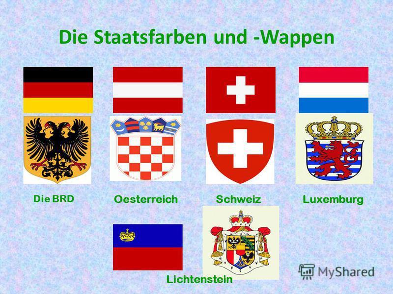 Die Staatsfarben und -Wappen Die BRD OesterreichSchweizLuxemburg Lichtenstein