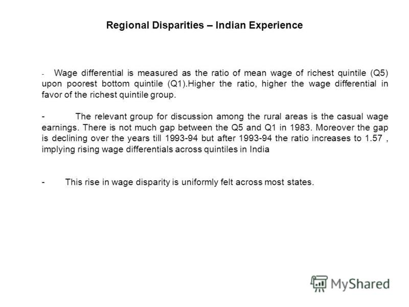 - Wage differential is measured as the ratio of mean wage of richest quintile (Q5) upon poorest bottom quintile (Q1).Higher the ratio, higher the wage differential in favor of the richest quintile group. - The relevant group for discussion among the