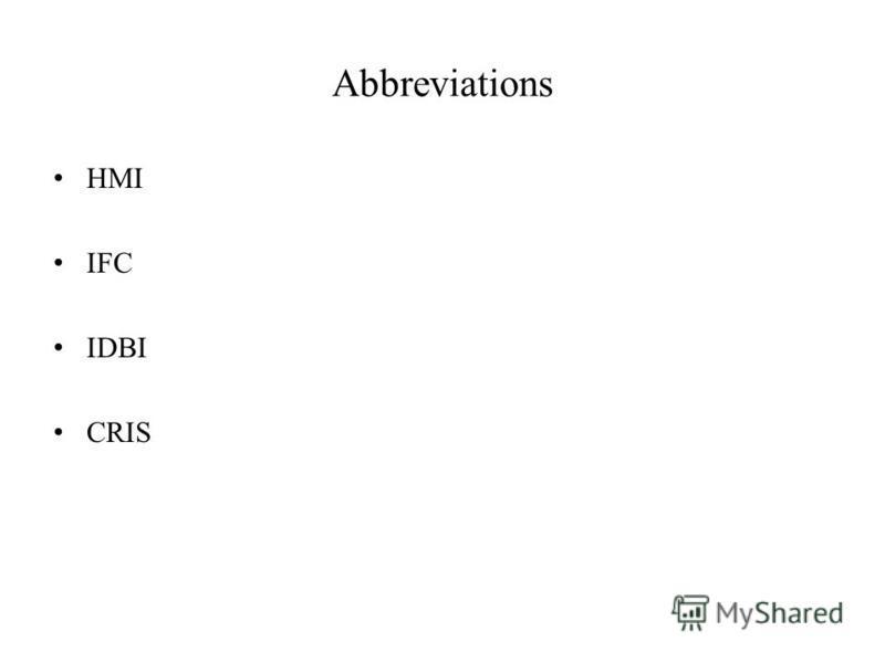 Abbreviations HMI IFC IDBI CRIS