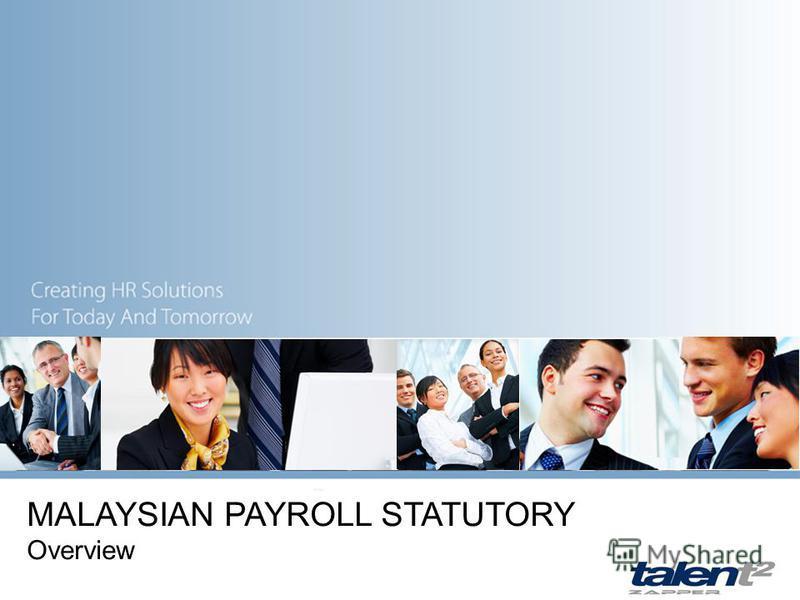 MALAYSIAN PAYROLL STATUTORY Overview
