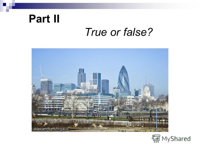 Part II True or false?