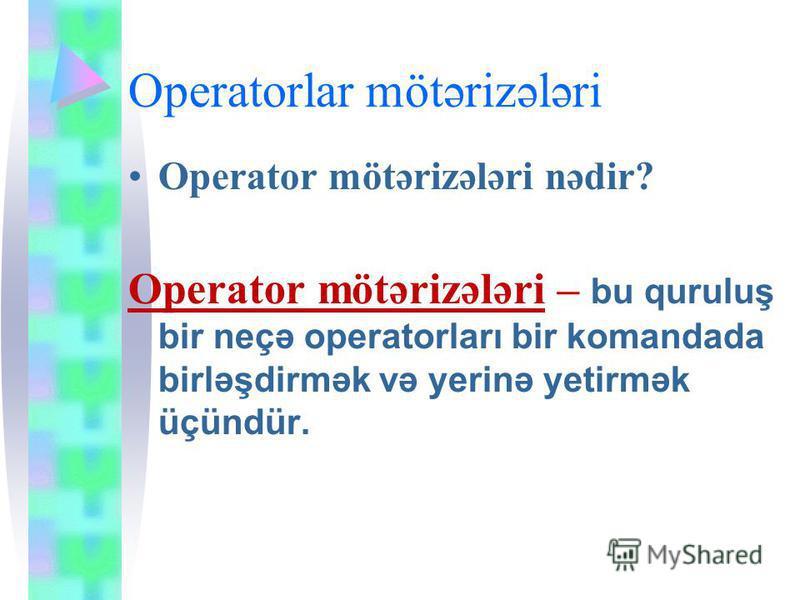 Operatorlar mötərizələri Operator mötərizələri nədir? Operator mötərizələri – bu quruluş bir neçə operatorları bir komandada birləşdirmək və yerinə yetirmək üçündür.