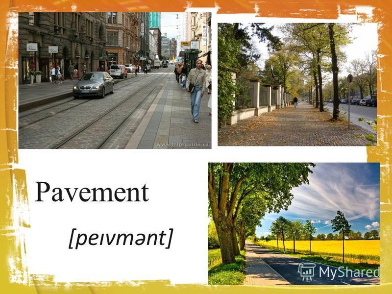 Pavement [peɪvmənt]