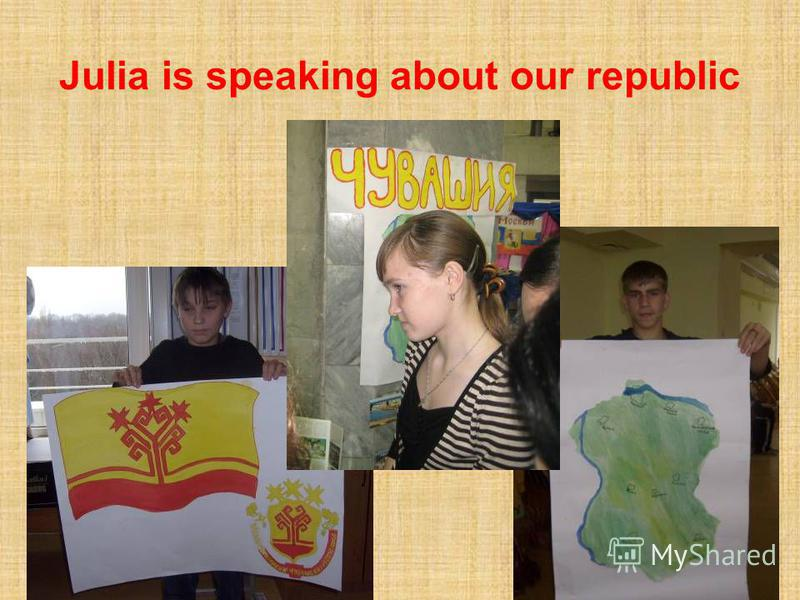 Julia is speaking about our republic