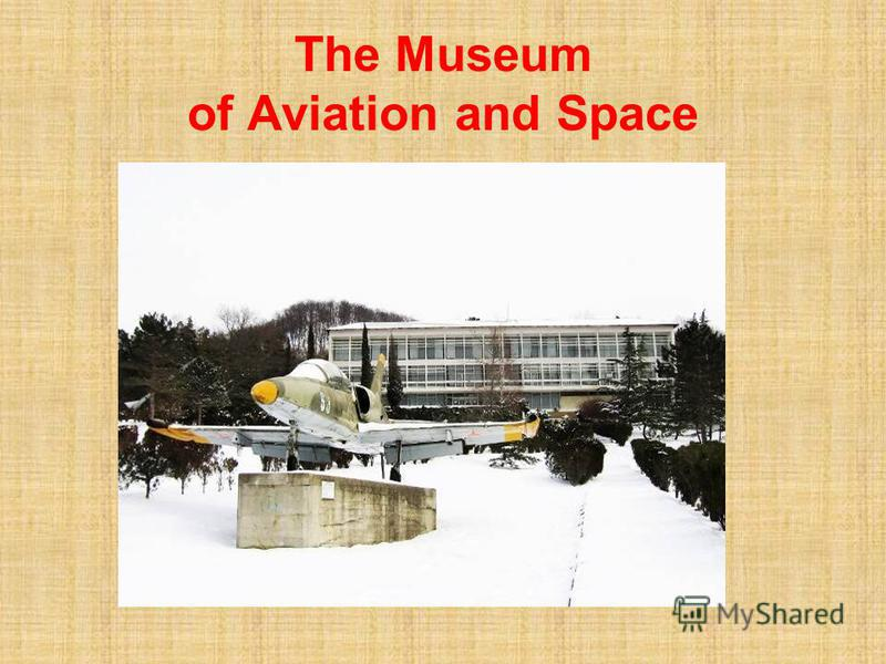The Museum of Aviation and Space