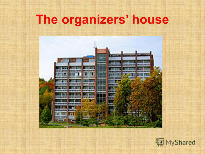 The organizers house