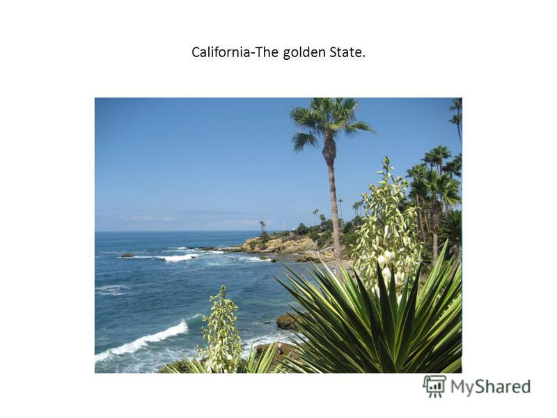 California-The golden State.