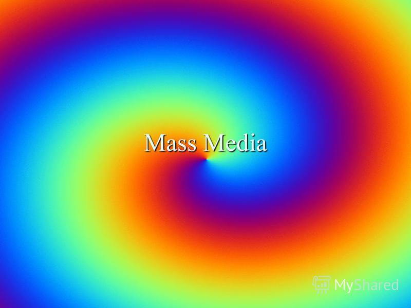 Mass Media Mass Media