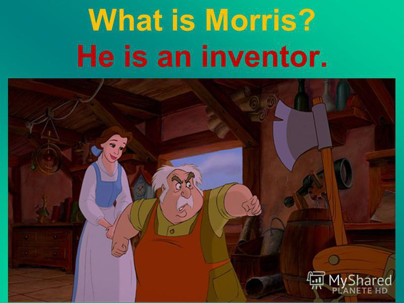 What is Morris? He is an inventor.