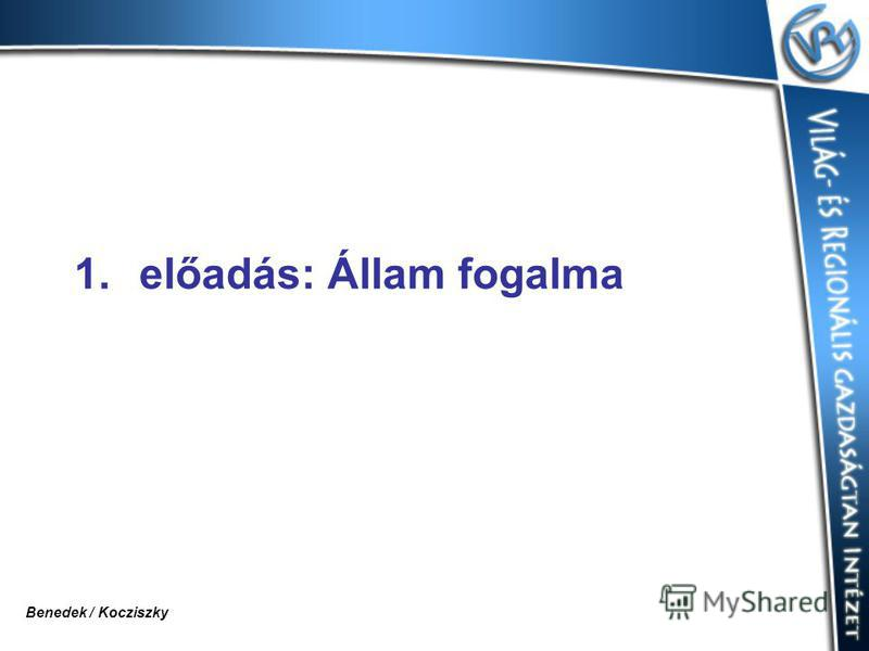 1. 1.előadás: Állam fogalma Benedek / Kocziszky