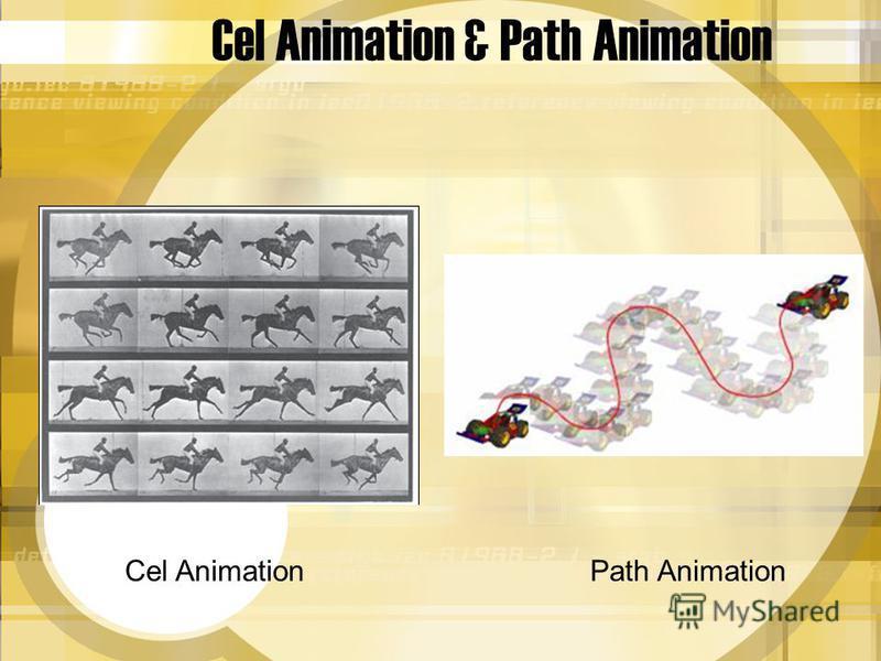 Cel Animation & Path Animation Cel Animation Path Animation