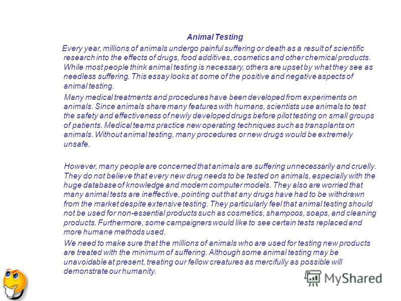the negative aspects of animal experimentation essay Research paper~ animal testing ad essay banning animal experimentation would paralyse medical advancements negative aspects of animal testing.