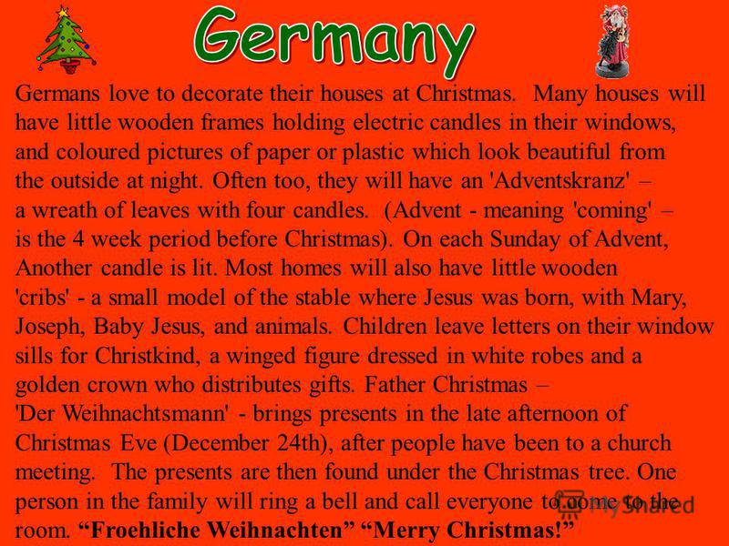 5 germans love to decorate their houses at christmas many houses will have little wooden frames holding electric candles in their windows and coloured