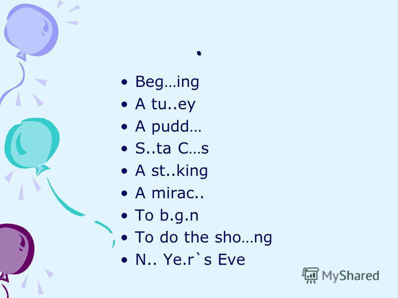 . Beg…ing A tu..ey A pudd… S..ta C…s A st..king A mirac.. To b.g.n To do the sho…ng N.. Ye.r`s Eve