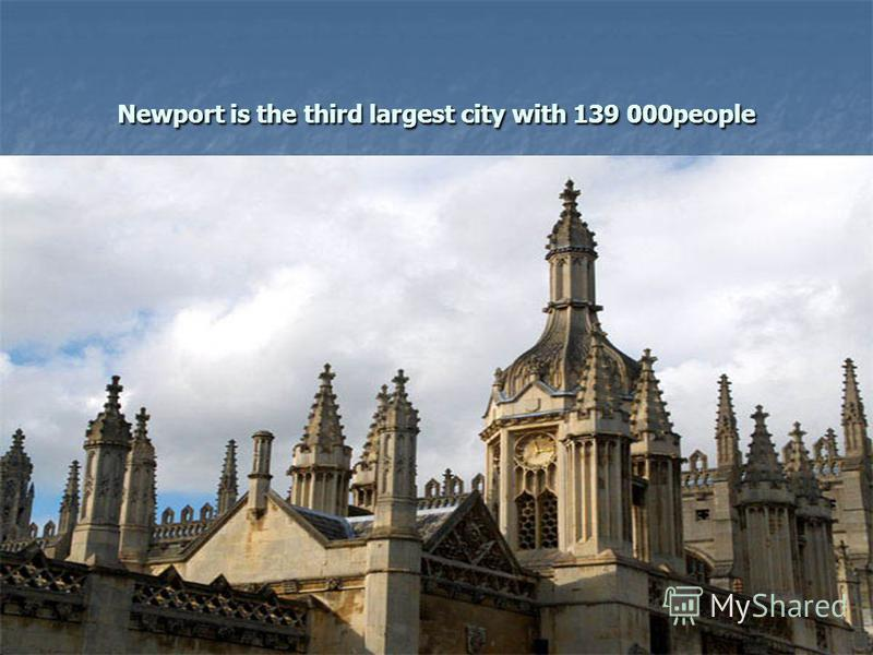 Newport is the third largest city with 139 000people