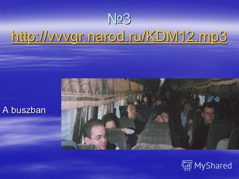 3 http://vvvgr.narod.ru/KDM12.mp3 http://vvvgr.narod.ru/KDM12.mp3 http://vvvgr.narod.ru/KDM12.mp3 A buszban