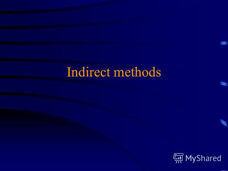 Indirect methods