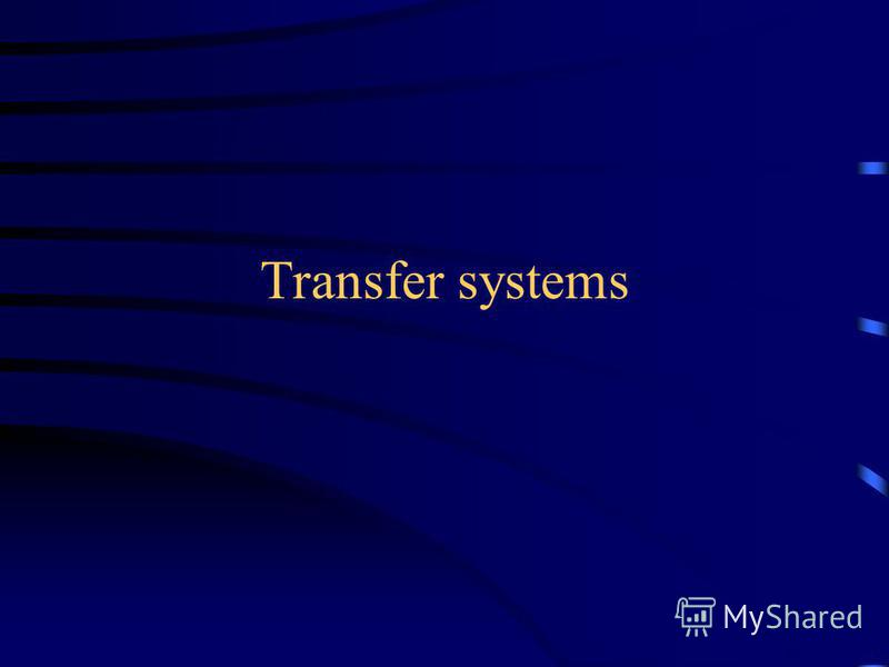 Transfer systems