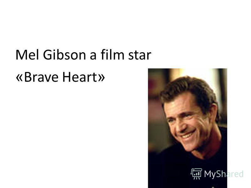 Mel Gibson a film star « Brave Heart »