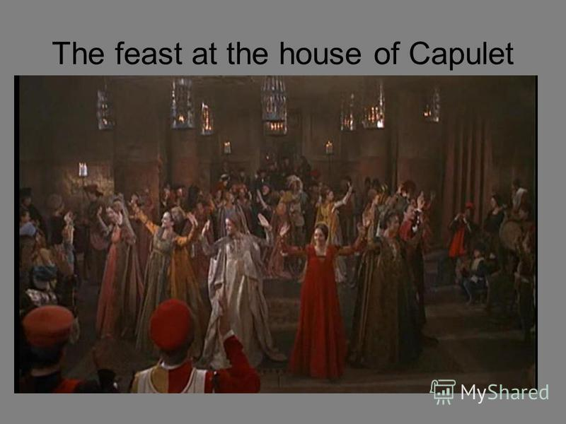 The feast at the house of Capulet