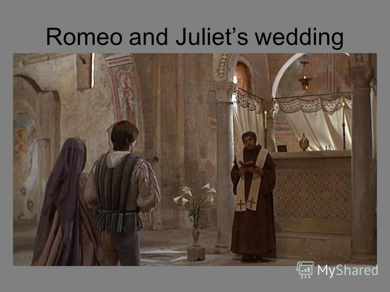 Romeo and Juliets wedding