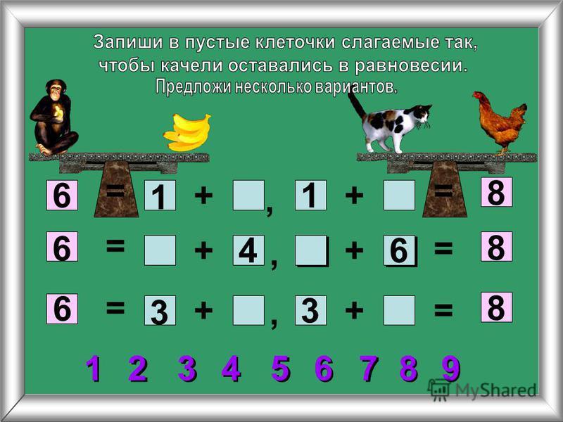 +6 8 + ++ ++ 6 6 8 8 1 1 4 3 3 6 = = = = = =,,, 7 7 5 5 2 2 3 3 1 1 4 4 6 6 8 8 9 9