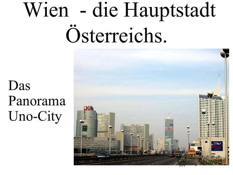 Wien - die Hauptstadt Österreichs. Das Panorama Uno-City