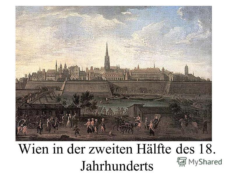 Wien in der zweiten Hälfte des 18. Jahrhunderts