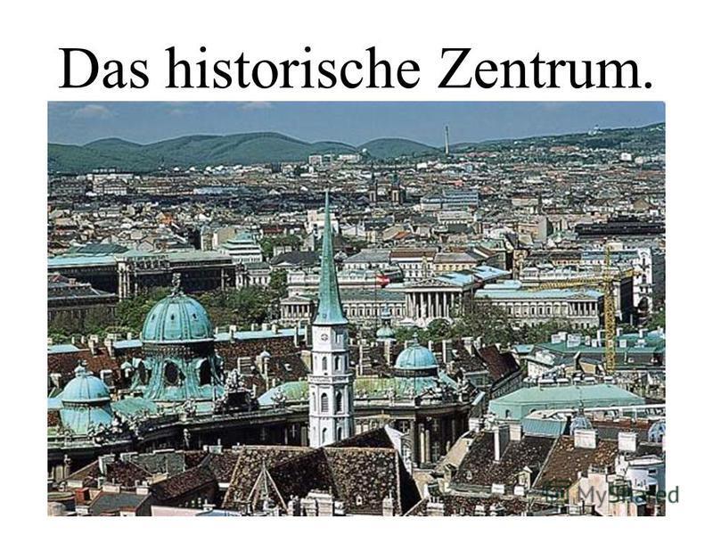 Das historische Zentrum.
