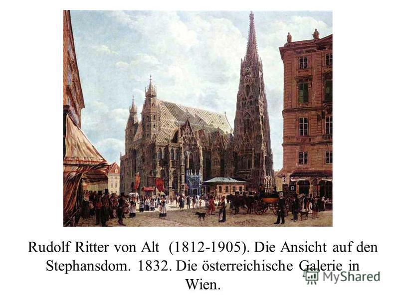 Rudolf Ritter von Alt (1812-1905). Die Ansicht auf den Stephansdom. 1832. Die österreichische Galerie in Wien.